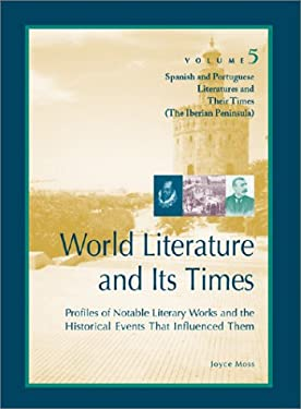 World Literature and Its Times: Spanish and Portuguese Literature and Their Times 9780787637309