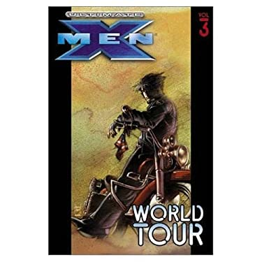 Ultimate X-Men - Volume 3: World Tour 9780785109617