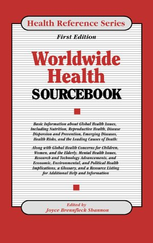 Worldwide Health Sourcebook: Basic Information about Global Health Issues 9780780803305