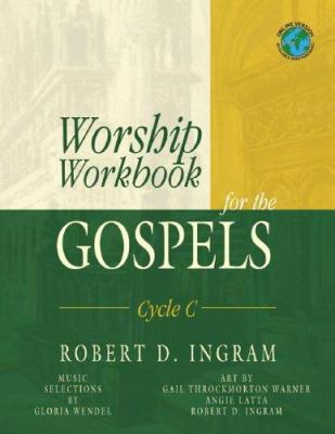 Worship Workbook for the Gospels, Cycle C 9780788024146