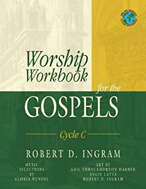 Worship Workbook for the Gospels: Cycle C 9780788024030