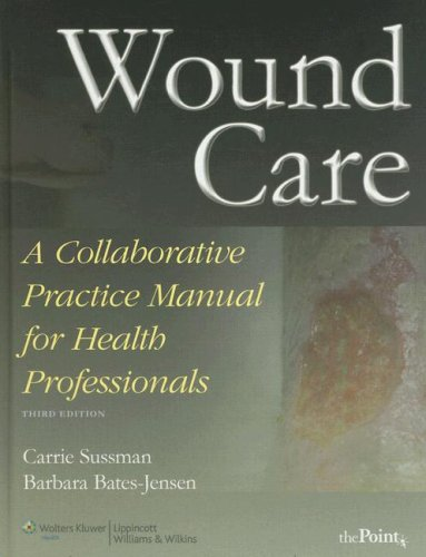 Wound Care: A Collaborative Practice Manual 9780781774444