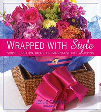 Wrapped with Style: Simple, Creative Ideas for Imaginative Gift Wrapping 9780789320995
