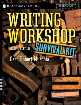 Writing Workshop Survival Kit: Grades 5-12 9780787976194