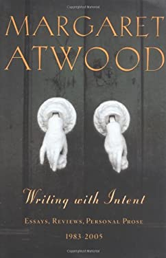 Writing with Intent: Essays, Reviews, Personal Prose: 1983-2005 9780786715350