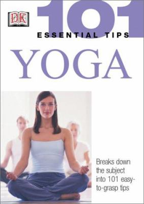 101 Essential Tips: Yoga 9780789496843