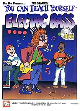 You Can Teach Yourself Electric Bass [With CD] 9780786644063