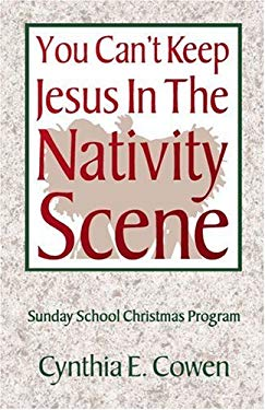 You Can't Keep Jesus in the Nativity Scene 9780788018398
