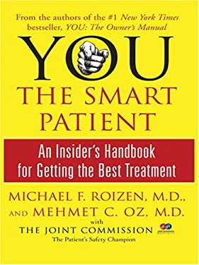 You: The Smart Patient: An Insider's Handbook for Getting the Best Treatment 9780786287192