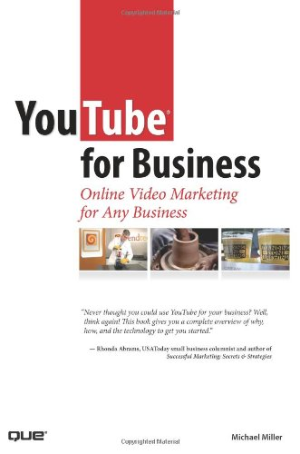 YouTube for Business: Online Video Marketing for Any Business 9780789737977
