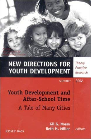Youth Development and After-School Time: A Tale of Many Cities, Number 94: New Directions for Youth Development 9780787963378