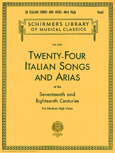 24 Italian Songs & Arias - Medium High Voice (Book Only): Medium High Voice 9780793510061