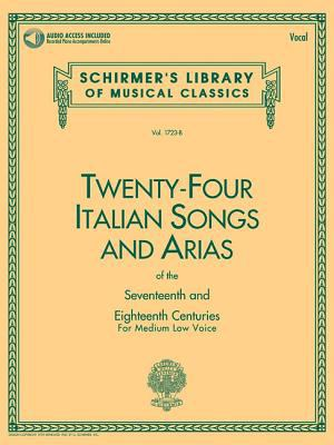 24 Italian Songs & Arias - Medium Low Voice (Book/CD): Medium Low Voice - Book/CD 9780793515141
