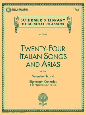 24 Italian Songs & Arias - Medium Low Voice (Book/CD): Medium Low Voice - Book/CD