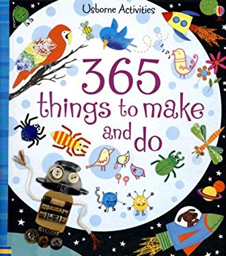 365 Things to Make and Do 9780794519544