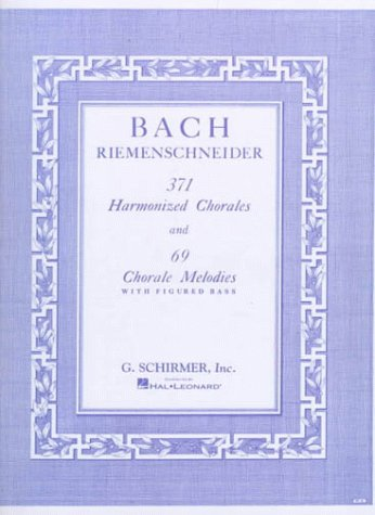 371 Harmonized Chorales and 69 Chorale Melodies with Figured Bass 9780793525744