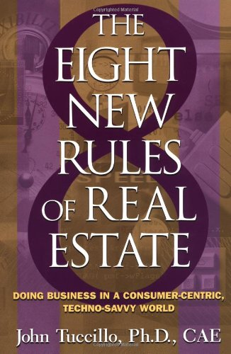 8 New Rules of Real Estate: Doing Business in a Consumer Centric, Techno Savvy World 9780793131662