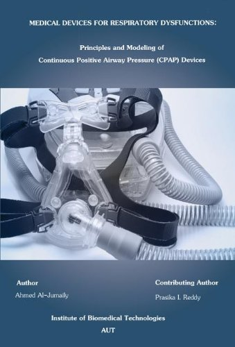 Medical Devices for Respiratory Dysfunction: Principles and Modeling of Continuous Positive Airway Pressure (Cpap) 9780791859773