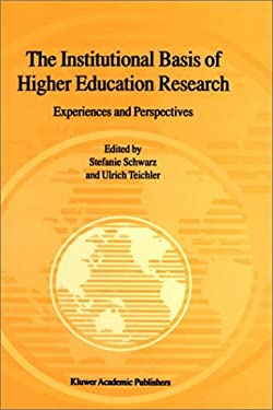 The Institutional Basis of Higher Education Research: Experiences and Perspectives 9780792366133