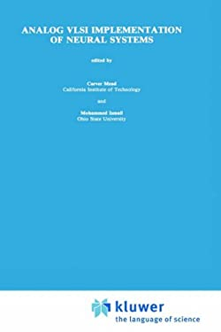 Analog VLSI Implementation of Neural Systems 9780792390404