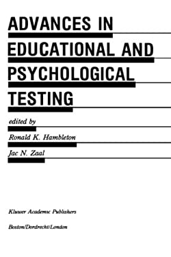 Advances in Educational and Psychological Testing: Theory and Applications 9780792390701