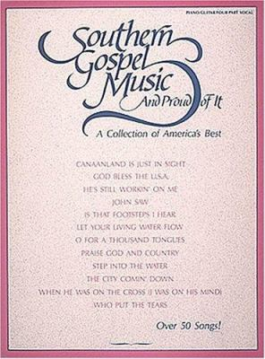 Southern Gospel Music and Proud of It: A Collection of America's Best 9780793539444