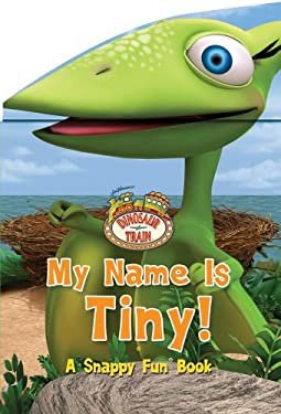 Dinosaur Train My Name Is Tiny 9780794427917