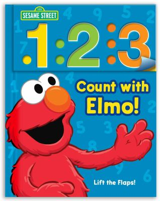 Sesame Street: 1 2 3 Count with Elmo!: A Look, Lift, & Learn Book (Look, Lift & Learn Books)
