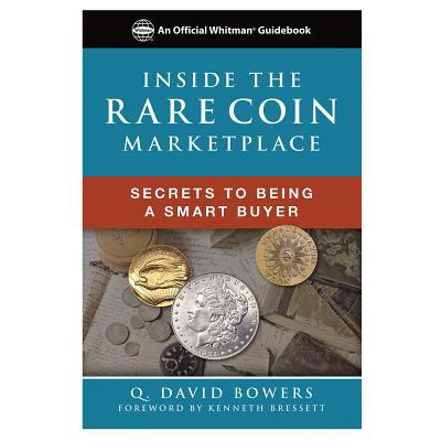Inside the Rare Coin Market (An Official Whitman Guide)