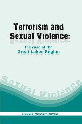 Terrorism and Sexual Violence. the Case of the Great Lakes Region 9780798302852