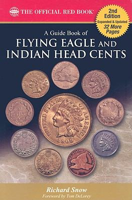A Guide Book of Flying Eagle and Indian Head Cents: Complete Source for History, Grading, and Prices 9780794828318
