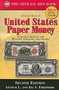 A Guide Book of United States Paper Money: Complete Source for History, Grading, and Values 9780794823627