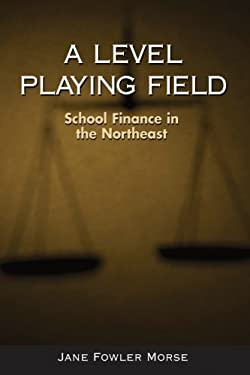 A Level Playing Field: School Finance in the Northeast 9780791469323