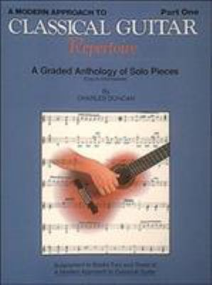 A Modern Approach to Classical Guitar Repertoire, Part One: A Graded Anthology of Solo Pieces 9780793526277