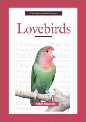 A New Owner's Guide to Lovebirds 9780793828531
