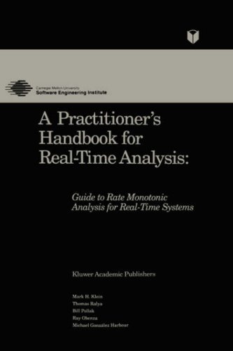 A Practitioner's Handbook for Real-Time Analysis: Guide to Rate Monotonic Analysis for Real-Time Systems 9780792393610