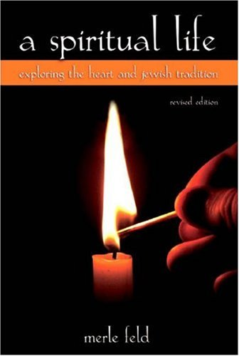 A Spiritual Life: Exploring the Heart and Jewish Tradition 9780791471883