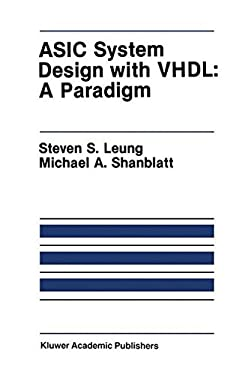ASIC System Design with VHDL: A Paradigm 9780792390329