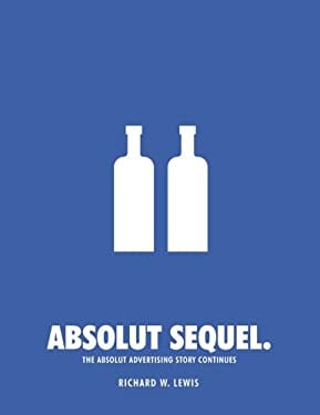 Absolut Sequel: The Absolut Advertising Story Continues [With CDROM] 9780794603311