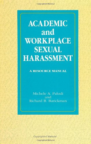 Academic and Workplace Sexual Harassment : A Resource Manual