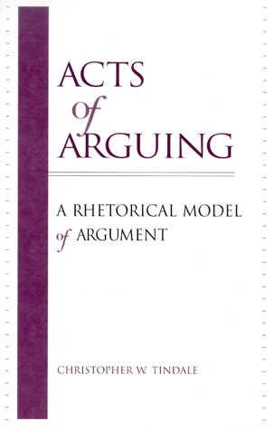 Acts of Arguing: A Rhetorical Model of Argument 9780791443880