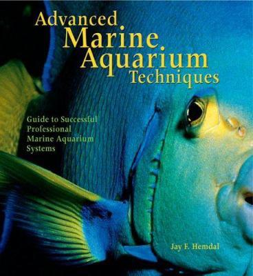 Advanced Marine Aquarium Techniques 9780793805655