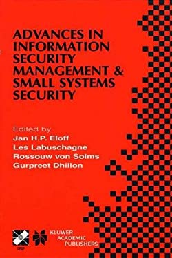 Advances in Information Security Management & Small Systems Security 9780792375067