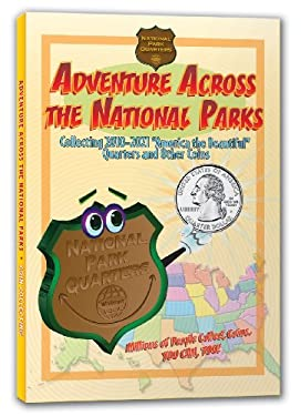 Adventure Across the States National Park: Collecting 2010-2021 National Park Quarters and Other Coins 9780794828882