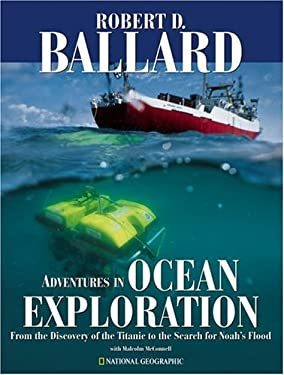 Adventures in Ocean Exploration: From the Discovery of the Titanic to the Search for Noah's Flood 9780792279921