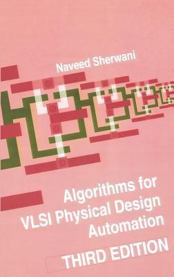 Algorithms for VLSI Physical Design Automation 9780792383932