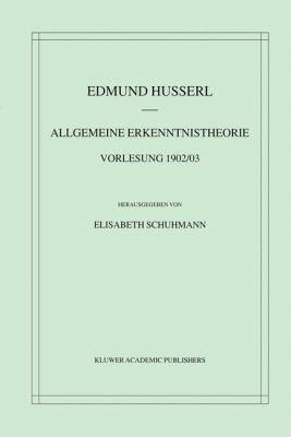 Allgemeine Erkenntnistheorie: Vorlesung 1902/03