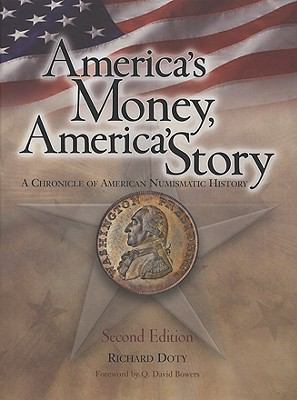 America's Money, America's Story: A Chronicle of American Numismatic History 9780794822576