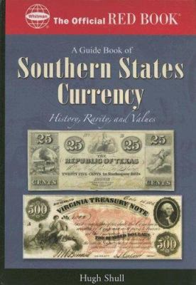 An Official Red Book: A Guide Book of Southern States Currency 9780794820572