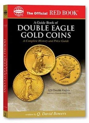An Official Red Book: A Guide Book of Double Eagle Gold Coins: A Complete History and Price Guide 9780794817848